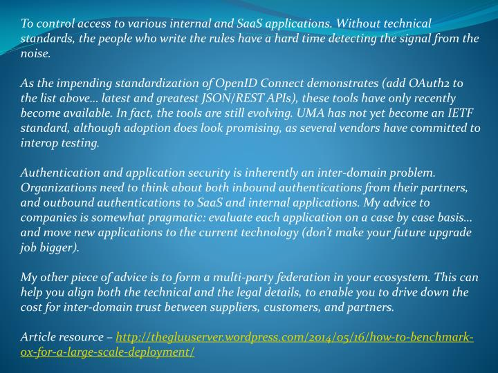 To control access to various internal and SaaS applications. Without technical standards, the people...
