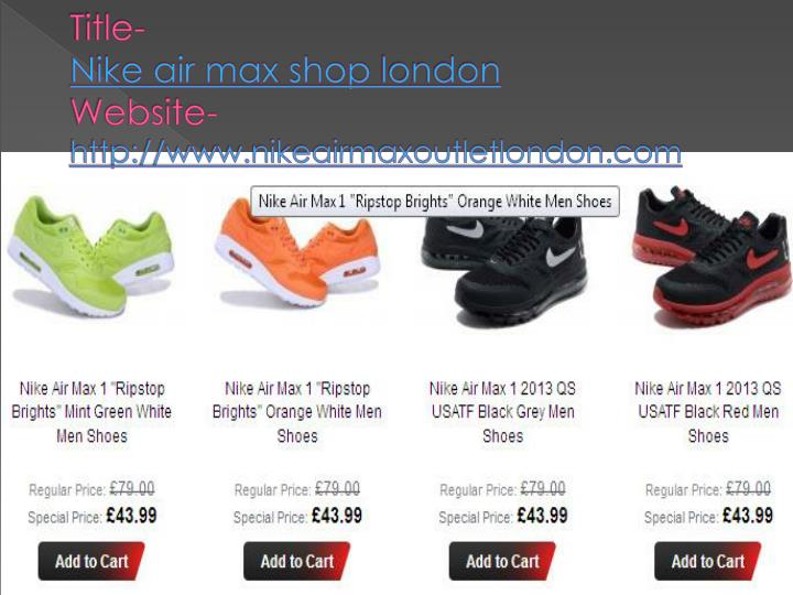 Title nike air max shop london website http www nikeairmaxoutletlondon com
