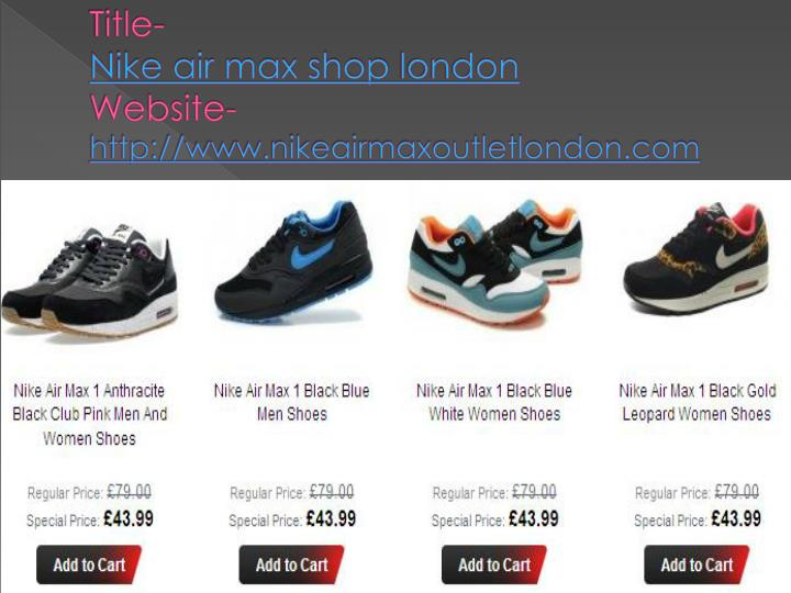 Title nike air max shop london website http www nikeairmaxoutletlondon com1