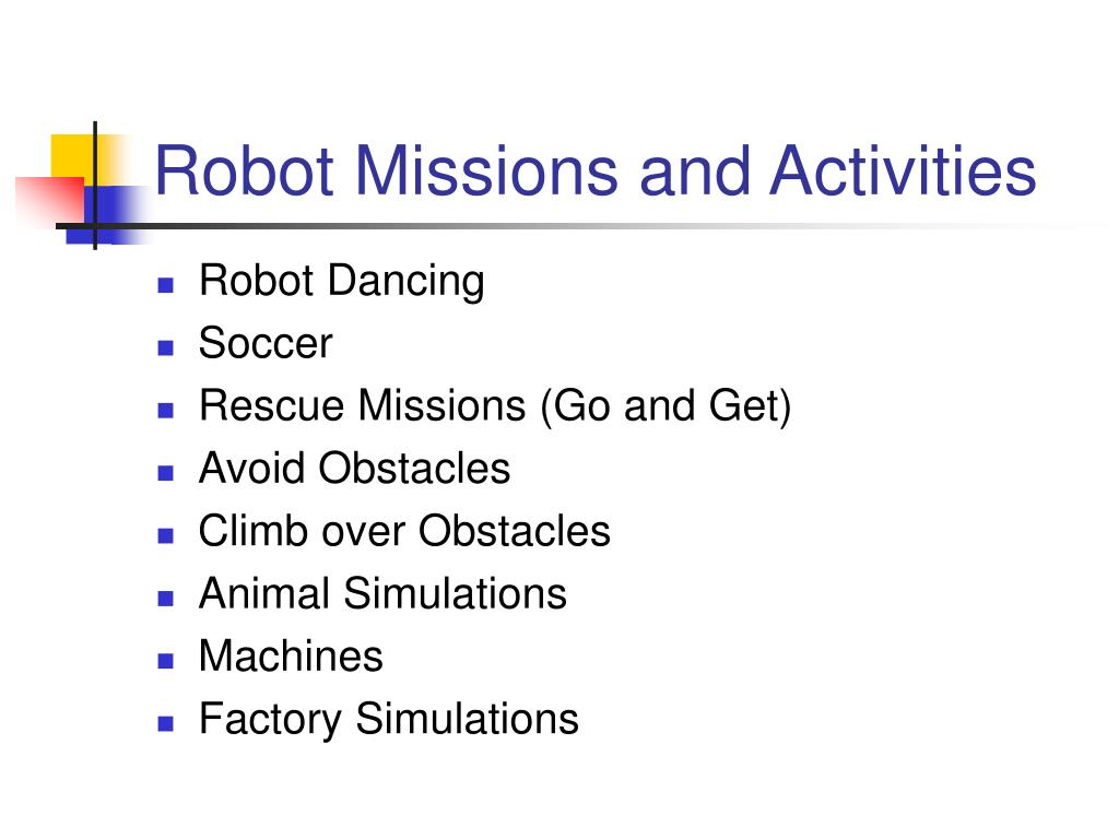 Robot Missions and Activities