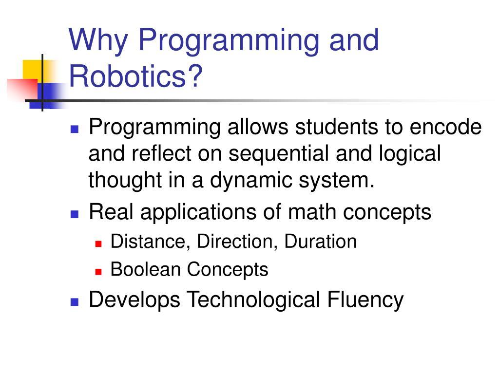 Why Programming and Robotics?