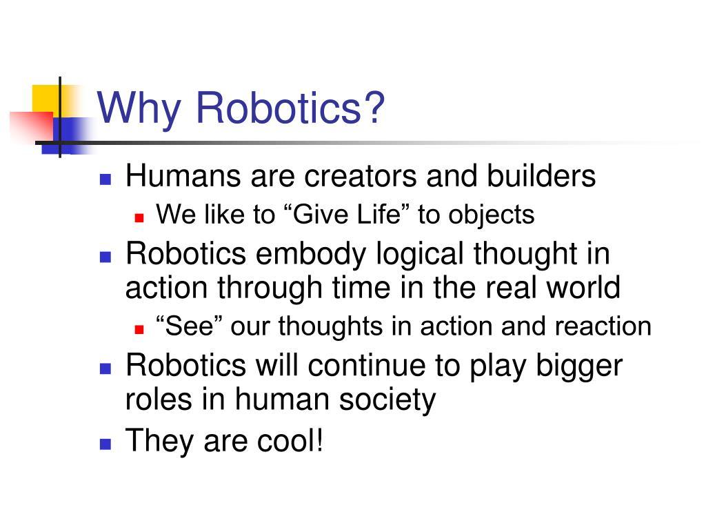 Why Robotics?