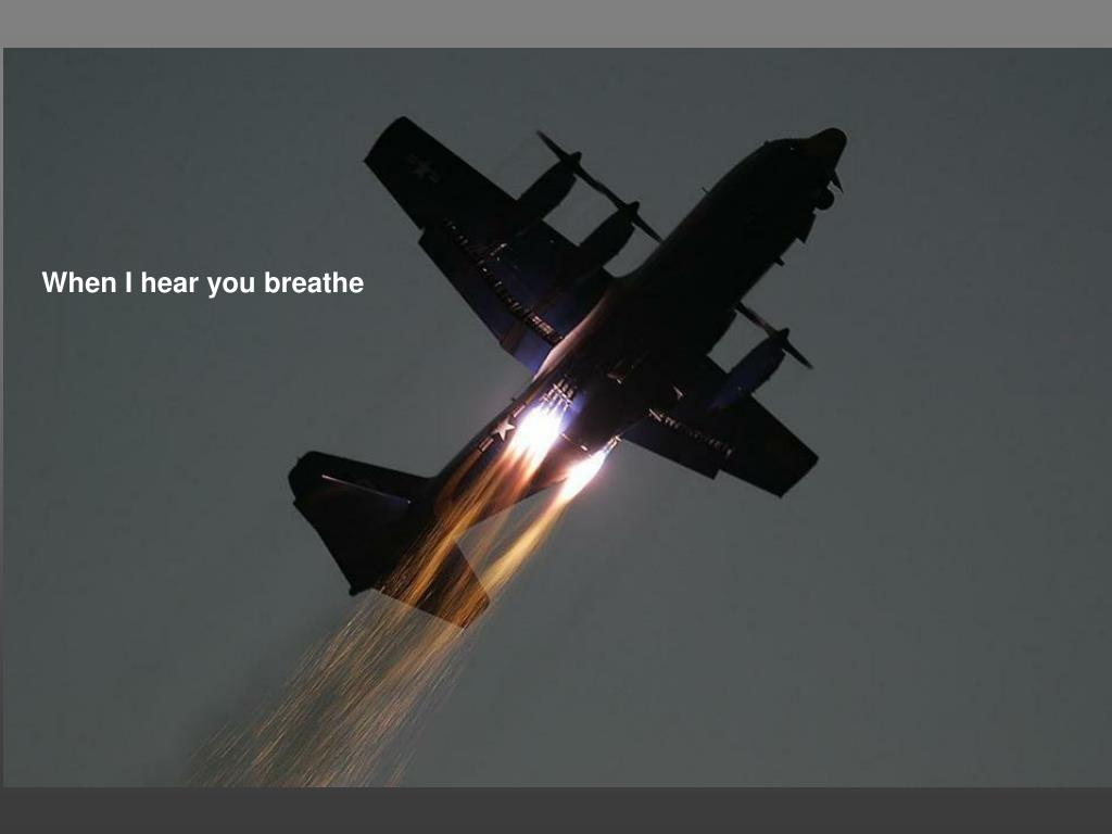 When I hear you breathe