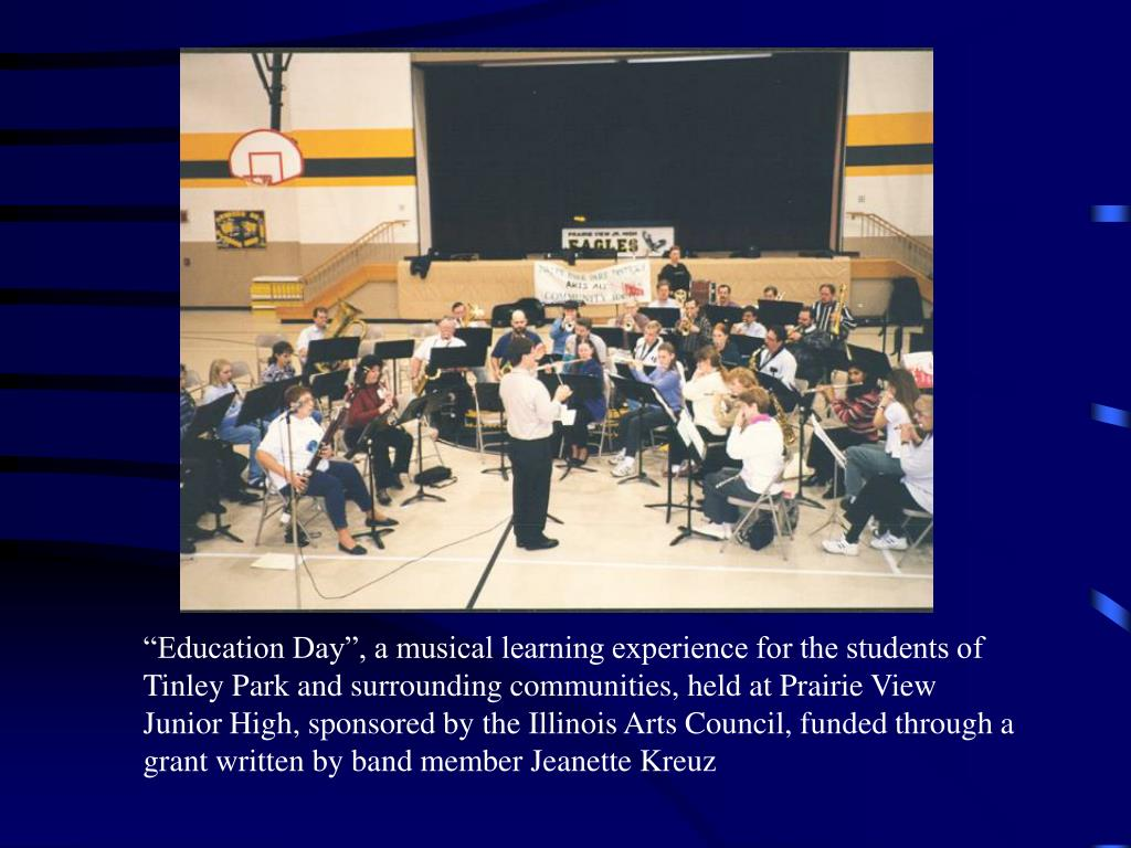 """Education Day"", a musical learning experience for the students of Tinley Park and surrounding communities, held at Prairie View Junior High, sponsored by the Illinois Arts Council, funded through a grant written by band member Jeanette Kreuz"