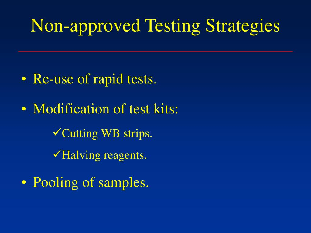 Non-approved Testing Strategies