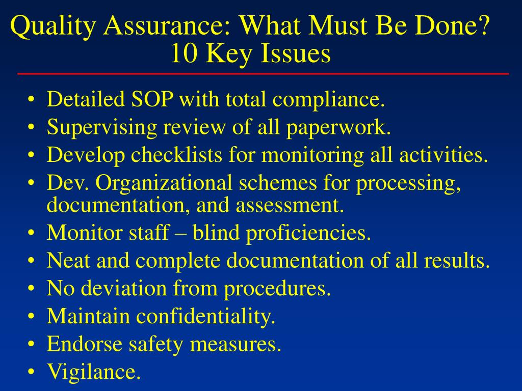 Quality Assurance: What Must Be Done?