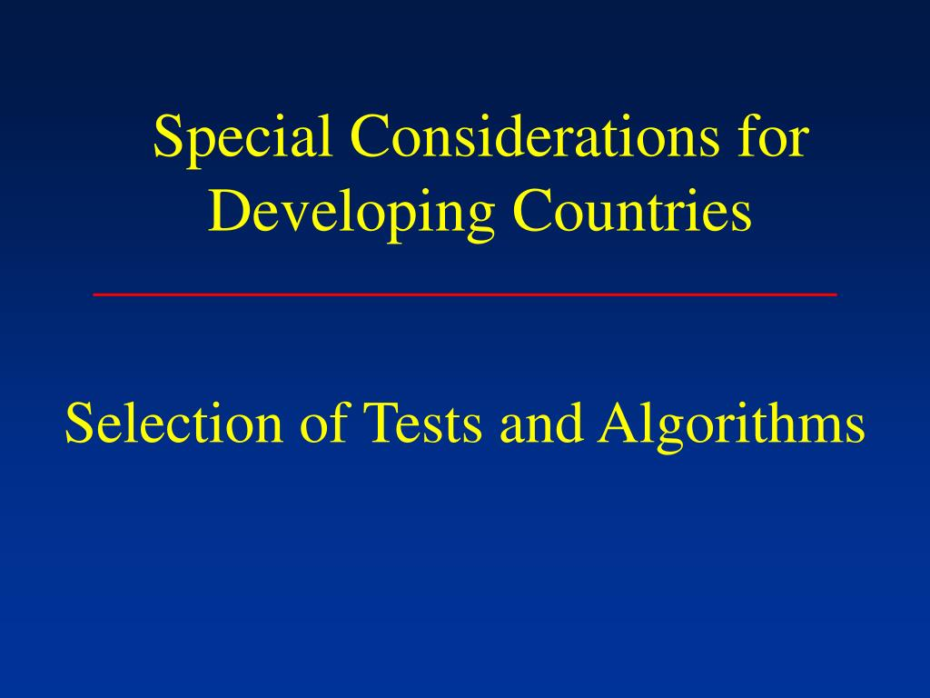 Special Considerations for Developing Countries