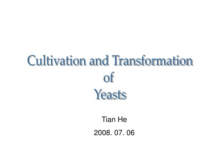 Cultivation and Transformation