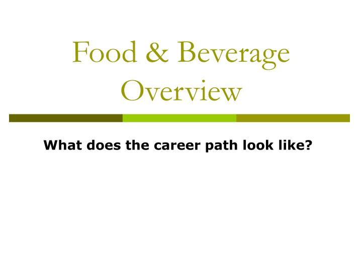 Food beverage overview