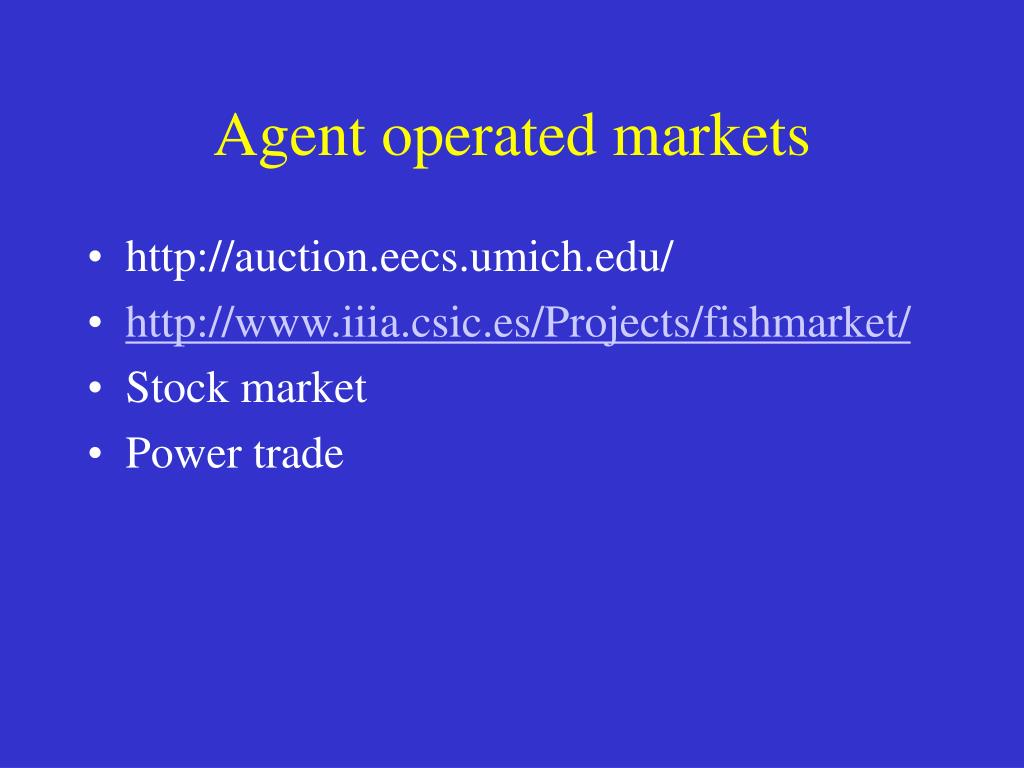 Agent operated markets