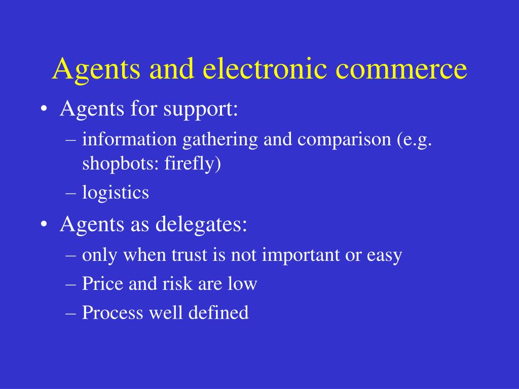 Agents and electronic commerce