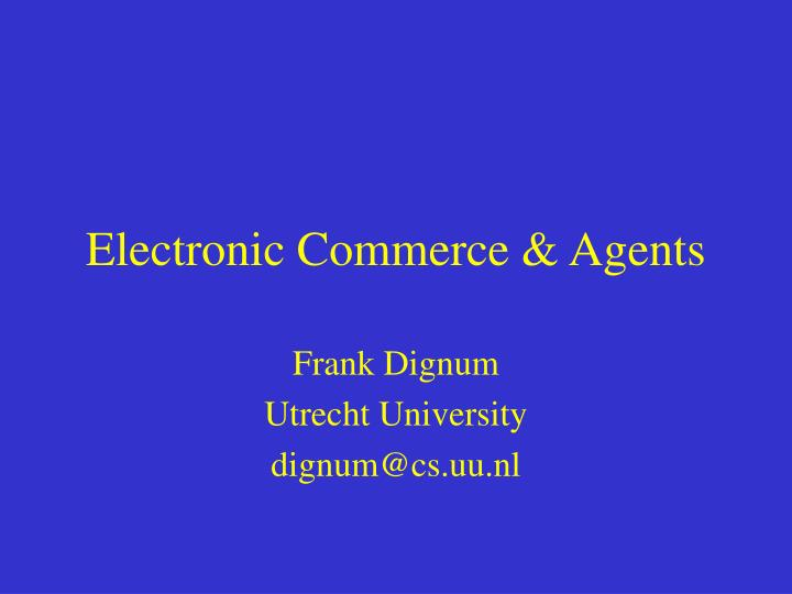 Electronic commerce agents