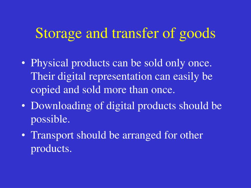 Storage and transfer of goods