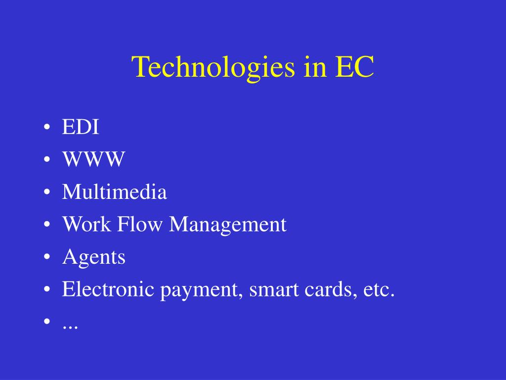 Technologies in EC
