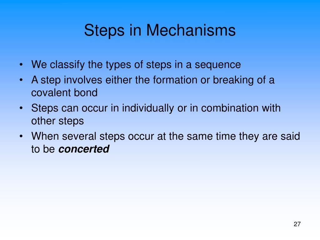 Steps in Mechanisms