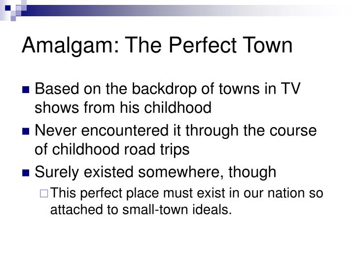 Amalgam the perfect town