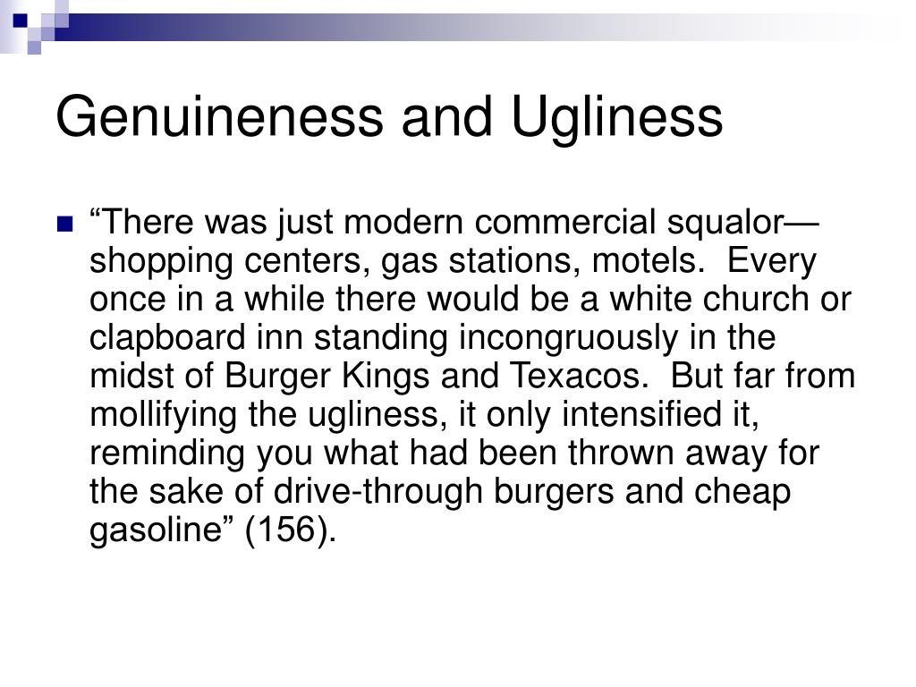 Genuineness and Ugliness