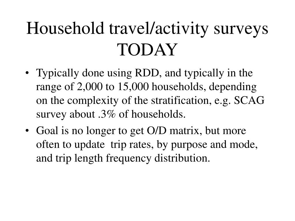 Household travel/activity surveys TODAY