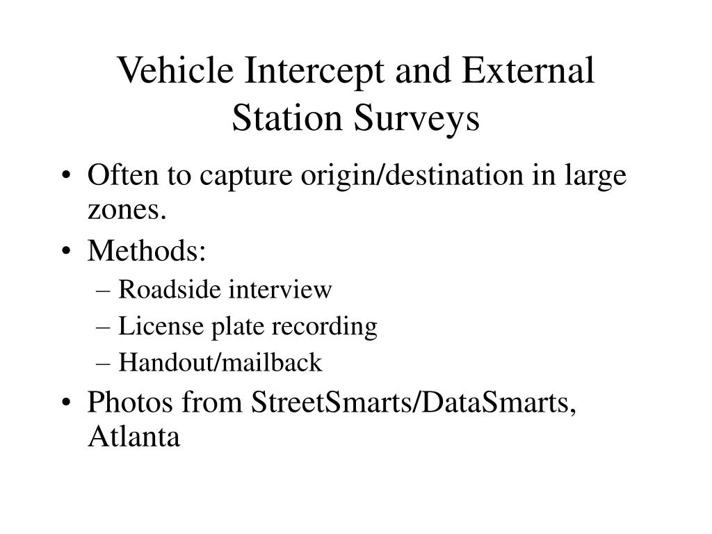 Vehicle Intercept and External Station Surveys