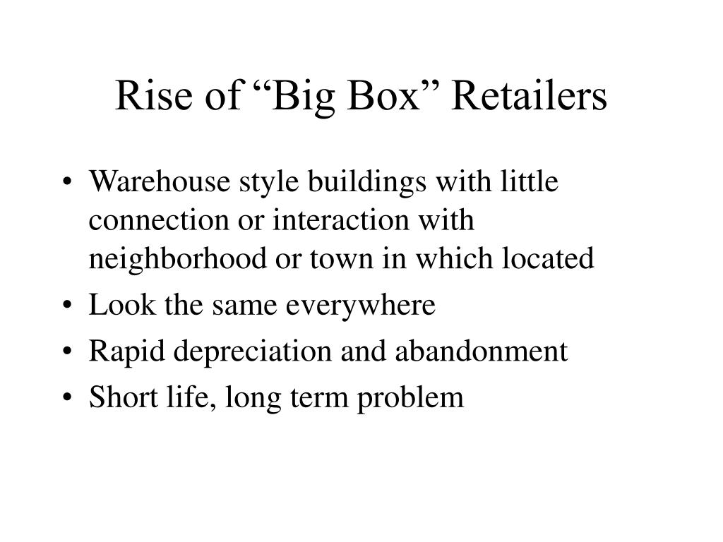 "Rise of ""Big Box"" Retailers"