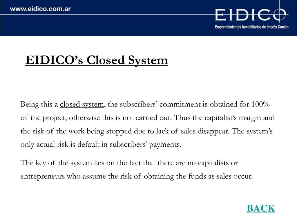 EIDICO's Closed System