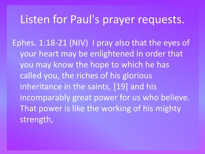 Listen for paul s prayer requests l.jpg
