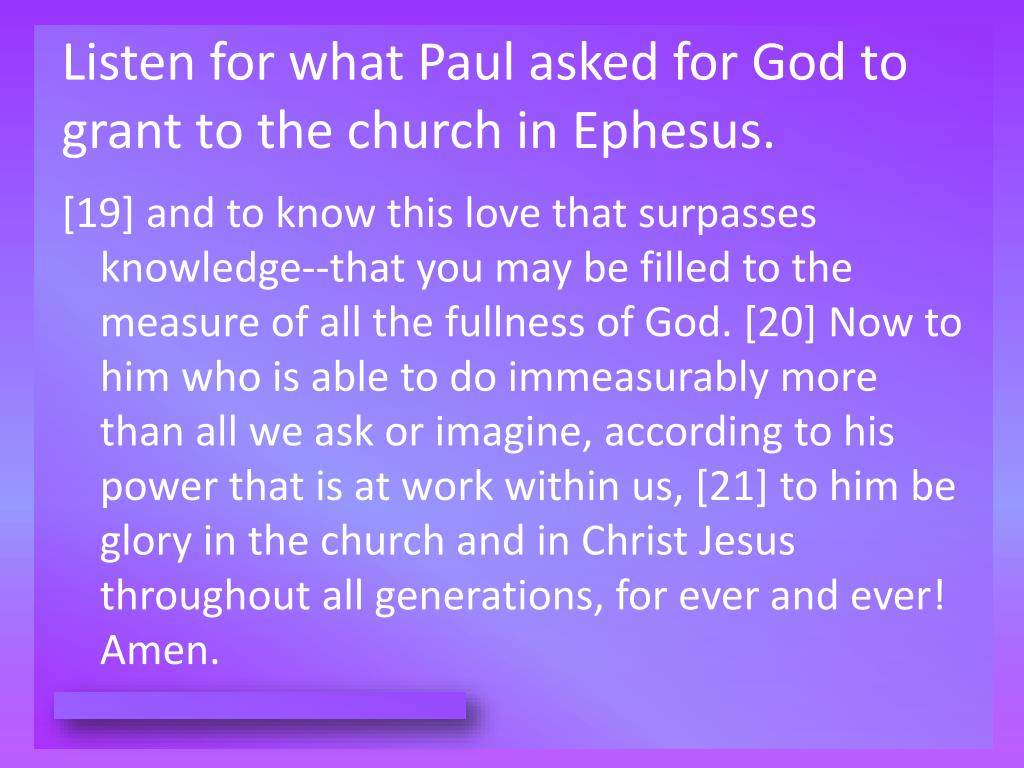 Listen for what Paul asked for God to grant to the church in Ephesus.