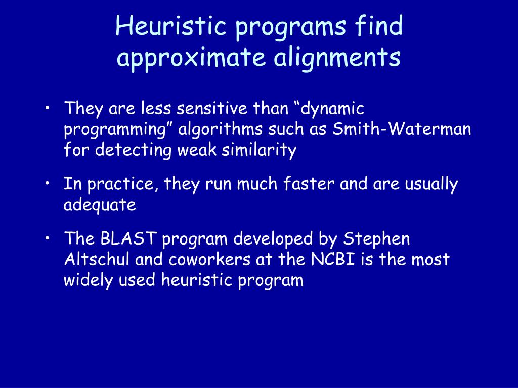 Heuristic programs find approximate alignments