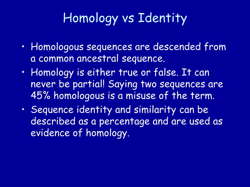 Homology vs Identity
