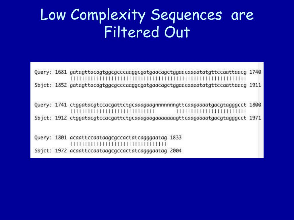Low Complexity Sequences  are Filtered Out