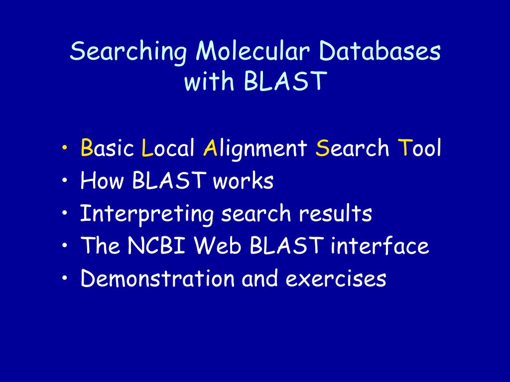 Searching Molecular Databases with BLAST