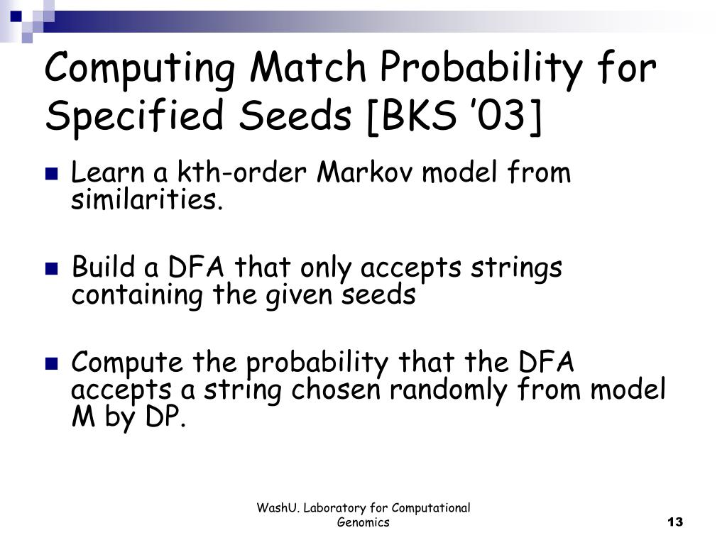 Computing Match Probability for Specified Seeds [BKS '03]