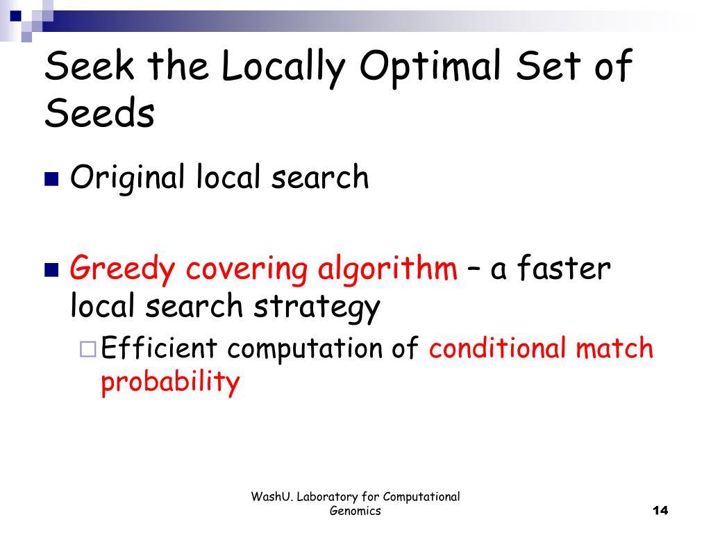 Seek the Locally Optimal Set of Seeds