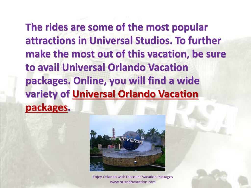 The rides are some of the most popular attractions in Universal Studios. To further make the most out of this vacation, be sure to avail Universal Orlando Vacation packages. Online, you will find a wide variety of