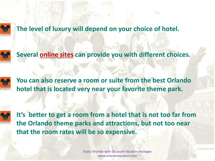 The level of luxury will depend on your choice of hotel.