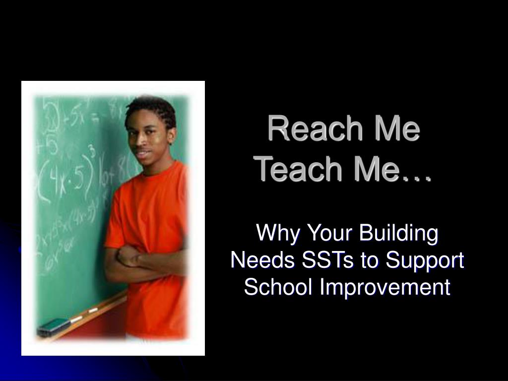 Reach Me Teach Me…