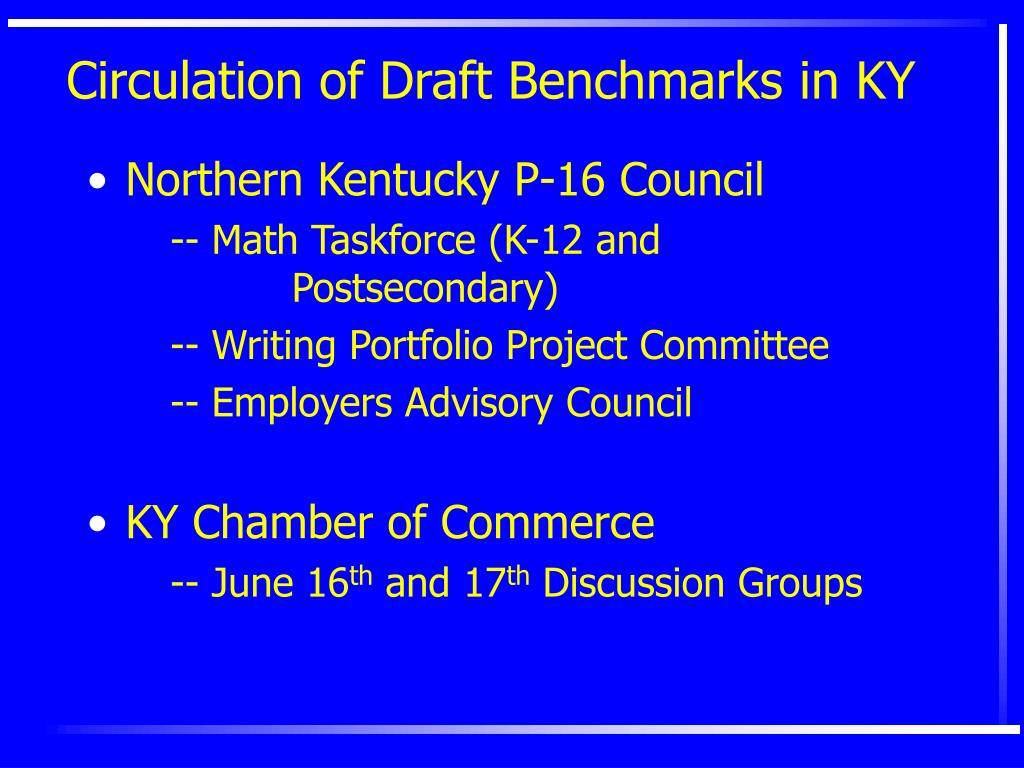 Circulation of Draft Benchmarks in KY