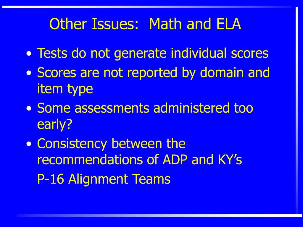 Other Issues:  Math and ELA