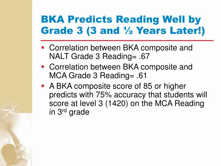 BKA Predicts Reading Well by