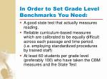 in order to set grade level benchmarks you need