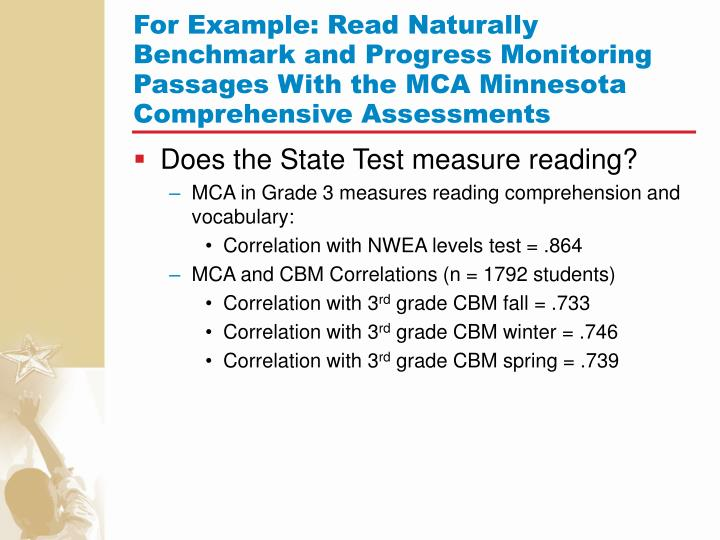 For Example: Read Naturally Benchmark and Progress Monitoring Passages With the MCA Minnesota Comprehensive Assessments
