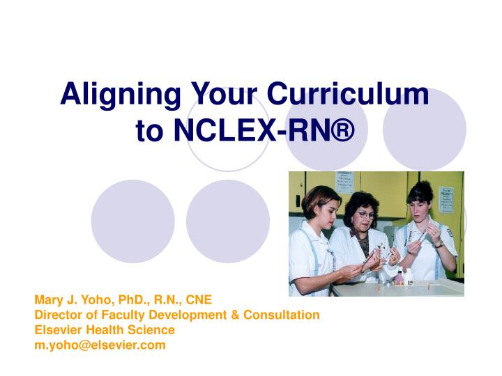 Aligning your curriculum to nclex rn