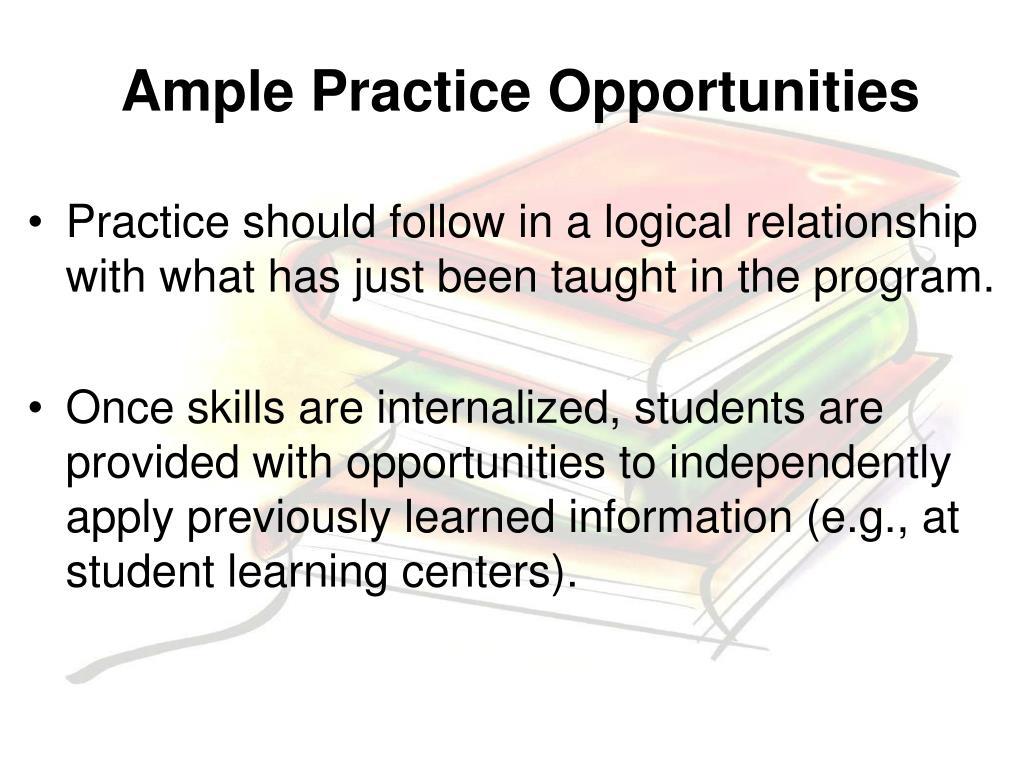 Ample Practice Opportunities