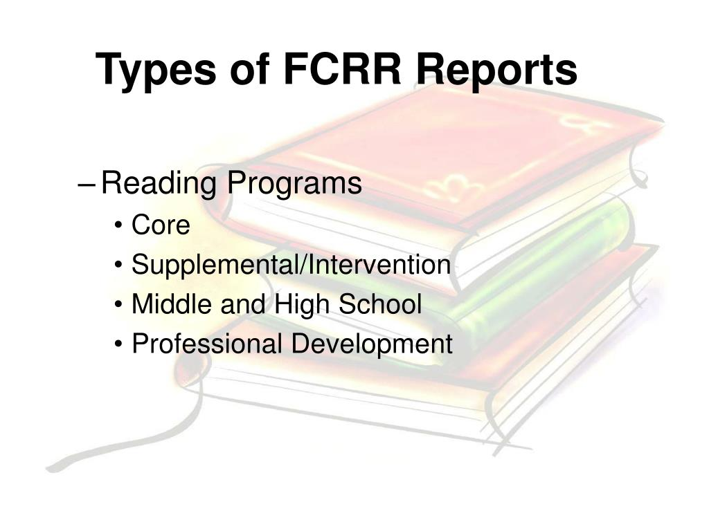 Types of FCRR Reports