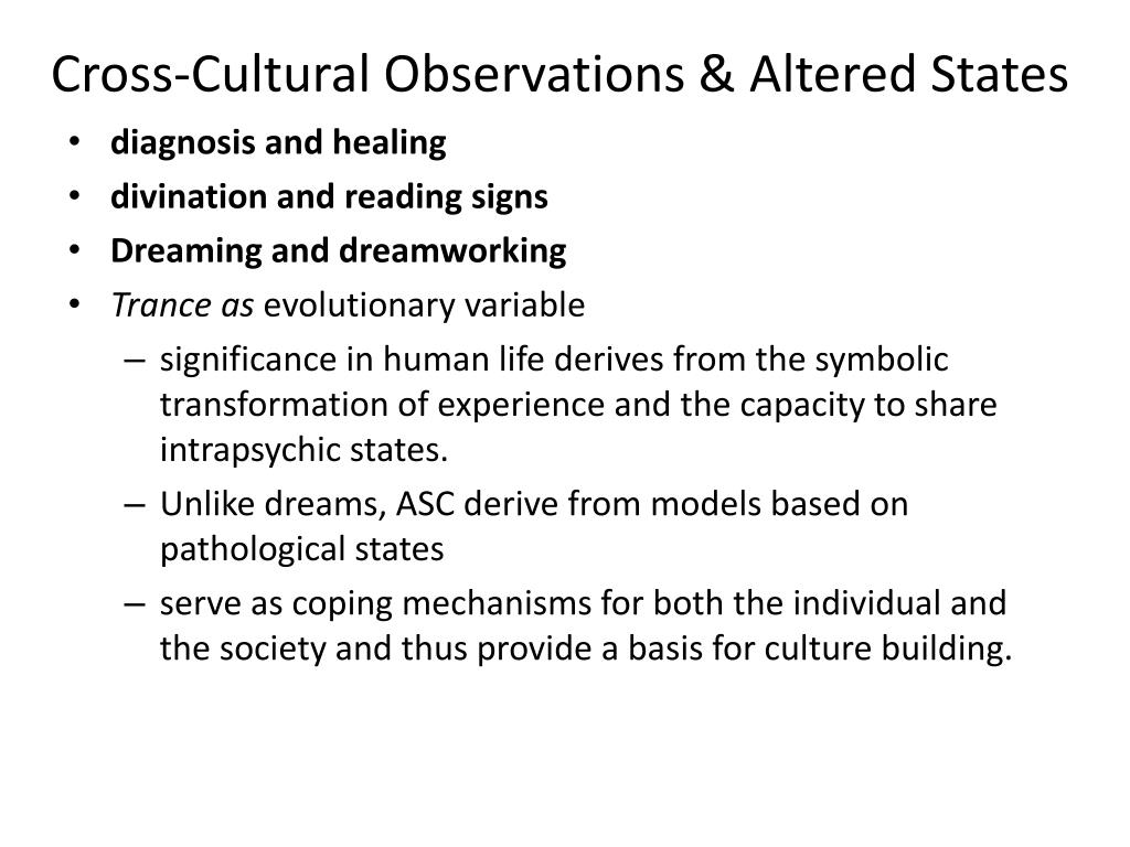 Cross-Cultural Observations & Altered States