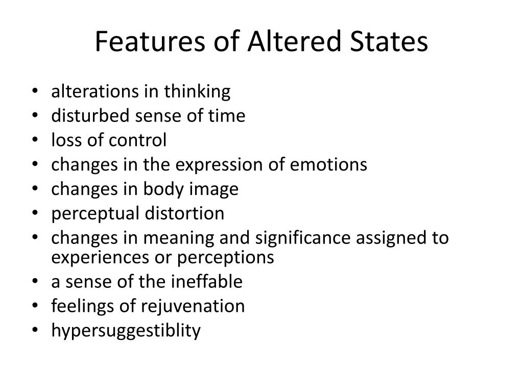 Features of Altered States