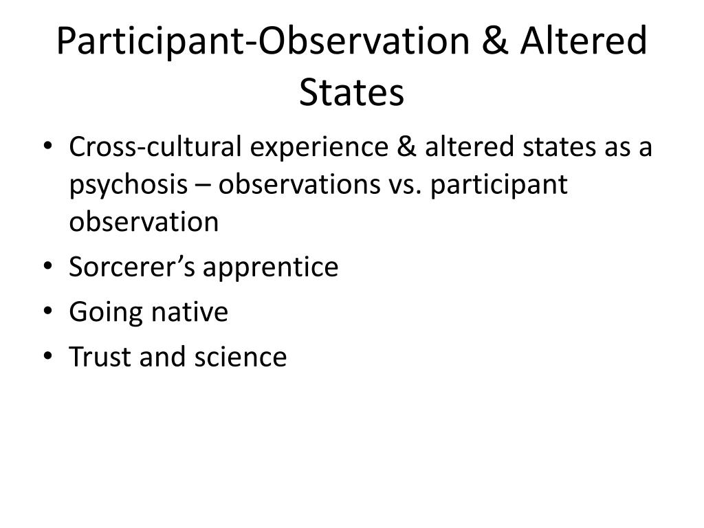 Participant-Observation & Altered States