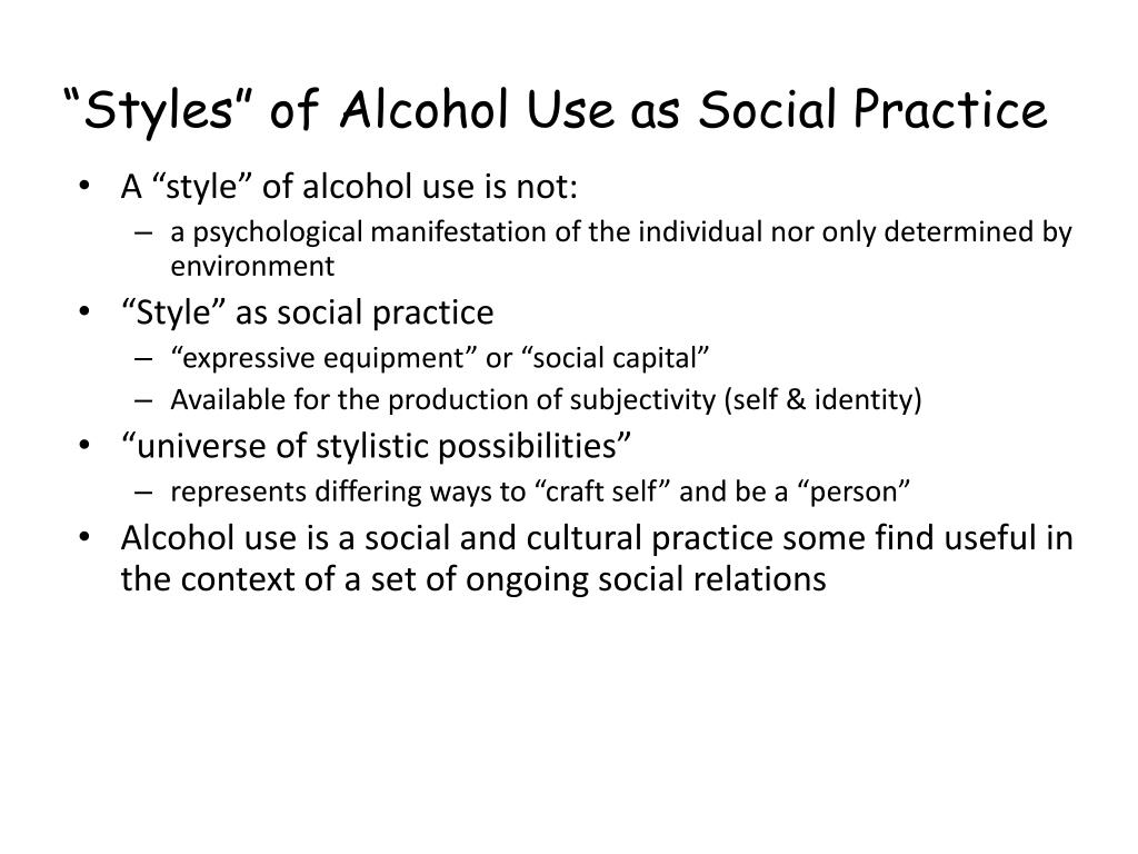 """Styles"" of Alcohol Use as Social Practice"
