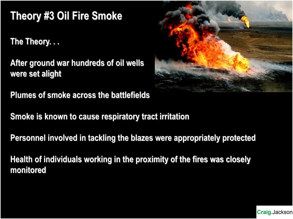 Theory #3 Oil Fire Smoke