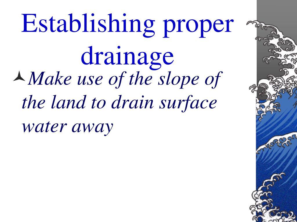 Establishing proper drainage